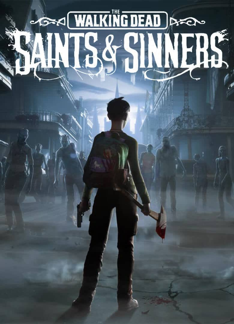 The Walking Dead: Saints & Sinners Download Free PC + Crack